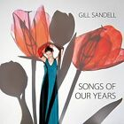 Songs of Our Years Gill Sandell 5065002078025