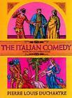The Italian Comedy by Pierre L. Duchartre (Paperback, 1968)
