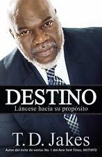 Destino: Láncese hacia su propósito (Spanish Edition), Jakes, T. D.