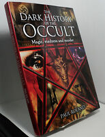 The Dark History Of The Occult By Paul Poland - Magic Madness And Murder