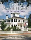 Historic Maine Homes: 300 Years of Great Houses by Christopher Glass (Paperback, 2014)
