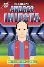 Andres Iniesta - The Illusionist, Matt Oldfield, Tom Oldfield   Paperback Book  