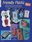 Friendly Plastic 101 by Jana Ewy (Paperback, 2002)