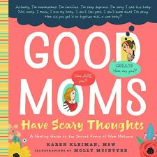 Good Moms Have Scary Thoughts a Healing Guide to The Secret Fears of Mothers