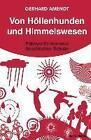 Von Höllenhunden und Himmelswesen von Gerhard Amendt (2013, Kunststoffeinband)