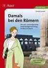 Damals bei den Römern von Ursula Lassert (2013, Geheftet)