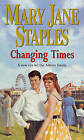 Changing Times by Mary Jane Staples (Paperback, 2003)