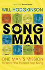 Song Man: One Man's Mission to Write the Perfect Pop Song by Will Hodgkinson (Paperback, 2008)