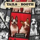 Tails From The Booth Pooches Pups & Mutts Clown for The Camera 2016 Calendar