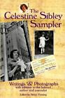 The Celestine Sibley Sampler : Writings and Photographs with Tributes to the Beloved Author and Journalist by Celestine Sibley (1997, Hardcover)