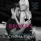 Broken by Cynthia Eden (CD-Audio, 2015)