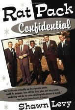Rat Pack Confidential : Frank, Dean, Sammy, Peter, Joey and the Last Great Showbiz Party by Shawn Levy (1999, Paperback)
