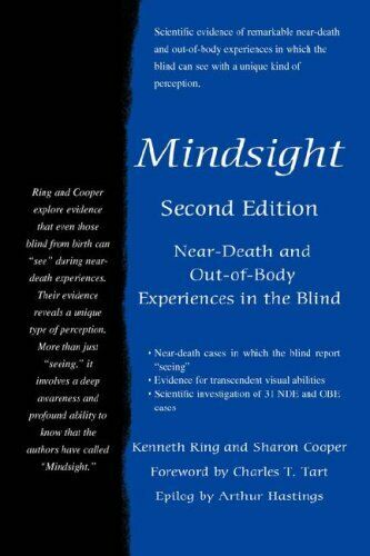 Mindsight:Near-Death and Out-of-Body Experiences in the Blind. Ring, Kenneth.#