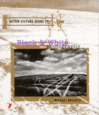 """""""AS NEW"""" Busselle, Michael, Black and White Photography (Better Picture Guides),"""