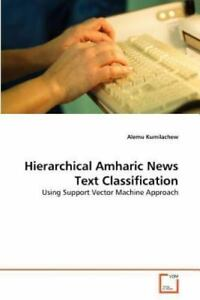 Details about Hierarchical Amharic News Text Classification: Using Support  Vector Machine A