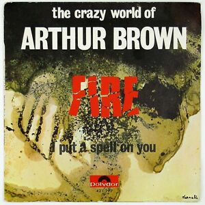CRAZY-WORLD-OF-ARTHUR-BROWN-Fire-I-Put-a-Spell-On-You-7IN-1968-VG-VG-VG