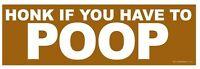 Honk If You Have To Poop Funny Magnetic Prank Bumper Sticker Magnet Joke Car