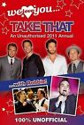 We Love You... Take That: An Unauthorised 2011 Annual by Pillar Box Red Publishing Ltd (Hardback, 2010)