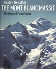 The Mont Blanc Massif: The Hundred Finest Routes by Gaston Rebuffat (Hardback, 2005)