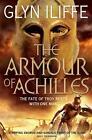 The Armour of Achilles von Glyn Iliffe (2011, Taschenbuch)