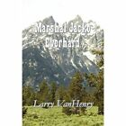 Marshal Jacko Everhard by Larry Vanhenry 9781456065195