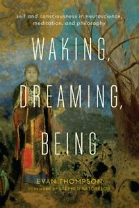 Waking-Dreaming-Being-Self-and-Consciousness-in-Neuroscience-9780231136952
