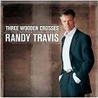 Randy Travis - Three Wooden Crosses (The Inspirational Hits of , 2009)