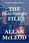 The Praetorian File by Allan McLeod (Hardback, 2007)
