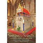 Shrines of the Saints: in England and Wales by Michael Tavinor (Paperback, 2016)