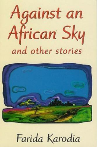 Against an African Sky : And Other Stories by Karodia, Farida-ExLibrary