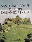 Santuari E Tombe Rupestri Dell'antica Frigia: E Un'indagine Sulle Tombe Della Licia by Gaeza De Francovich (Hardback, 1990)