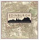 Edinburgh: Mapping the City by Chris Fleet, Daniel MacCannell (Hardback, 2014)