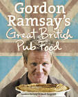 Gordon Ramsay's Great British Pub Food by Gordon Ramsay, Mark Sargeant (Hardback, 2009)