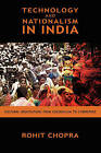 Technology and Nationalism in India: Cultural Negotiations from Colonialism to Cyberspace by Rohit Chopra (Hardback, 2008)