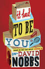 It Had to be You by David Nobbs (Paperback, 2011)
