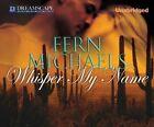 Whisper My Name by Fern Michaels (CD-Audio, 2014)