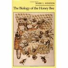 The Biology of the Honeybee by Mark L. Winston (Paperback, 1991)