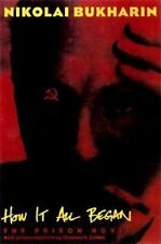 How it All Began: The Prison Novel by N. Bukharin (Hardback, 1998)