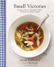 Small Victories: Recipes, Advice + Hundreds of Ideas for Home Cooking Triumphs,