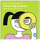 Anna mag Ananas von Xóchil A. Schütz (2015, Kunststoffeinband)