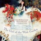 The Girl of the Wish Garden: A Thumbelina Story by Uma Krishnaswami (Hardback, 2013)