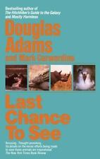 Last Chance to See by Douglas Adams and Mark Carwardine (1992, Paperback)