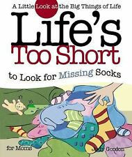 Life's Too Short to Look for Missing Socks:Little Look at the Big Things of Life