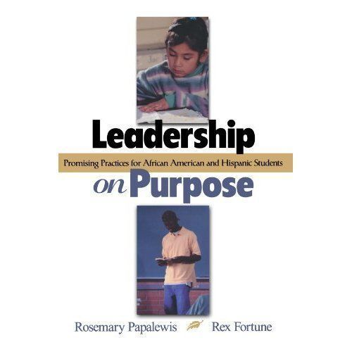 Leadership on Purpose: Promising Practices for African American and Hispanic...
