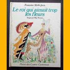 LE ROI QUI AIMAIT TROP LES FLEURS Françoise Mallet-Joris May Néama 1973