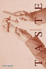 Taste : A Literary History by Denise Gigante (2005, Paperback)