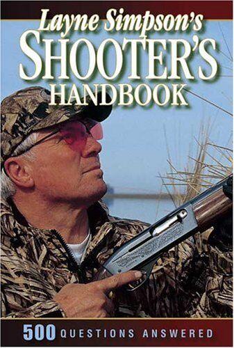 NEW BOOK Layne Simpson's Shooter Handbook - Layne Simpson