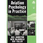 Aviation Psychology in Practice by Captain Neil Johnston, Nick McDonald (Paperback, 1997)