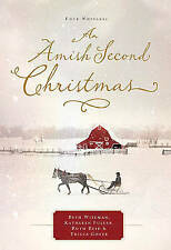An Amish Second Christmas by Kathleen Fuller, Beth Wiseman, Tricia Goyer,...