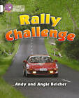 Collins Big Cat: Rally Challenge: Band 10/White by Andy Belcher, Angie Belcher (Paperback, 2012)